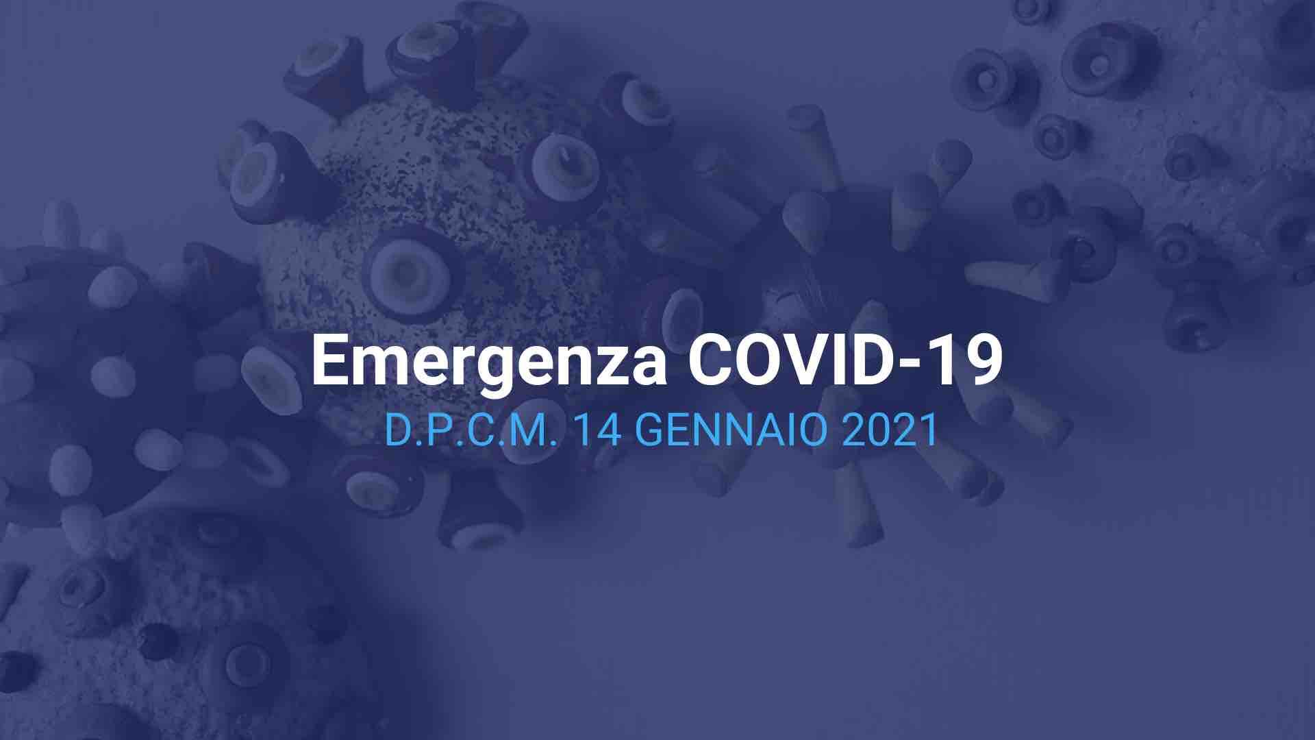 Emergenza COVID 19. D.P.C.M. 14 gennaio 2021.