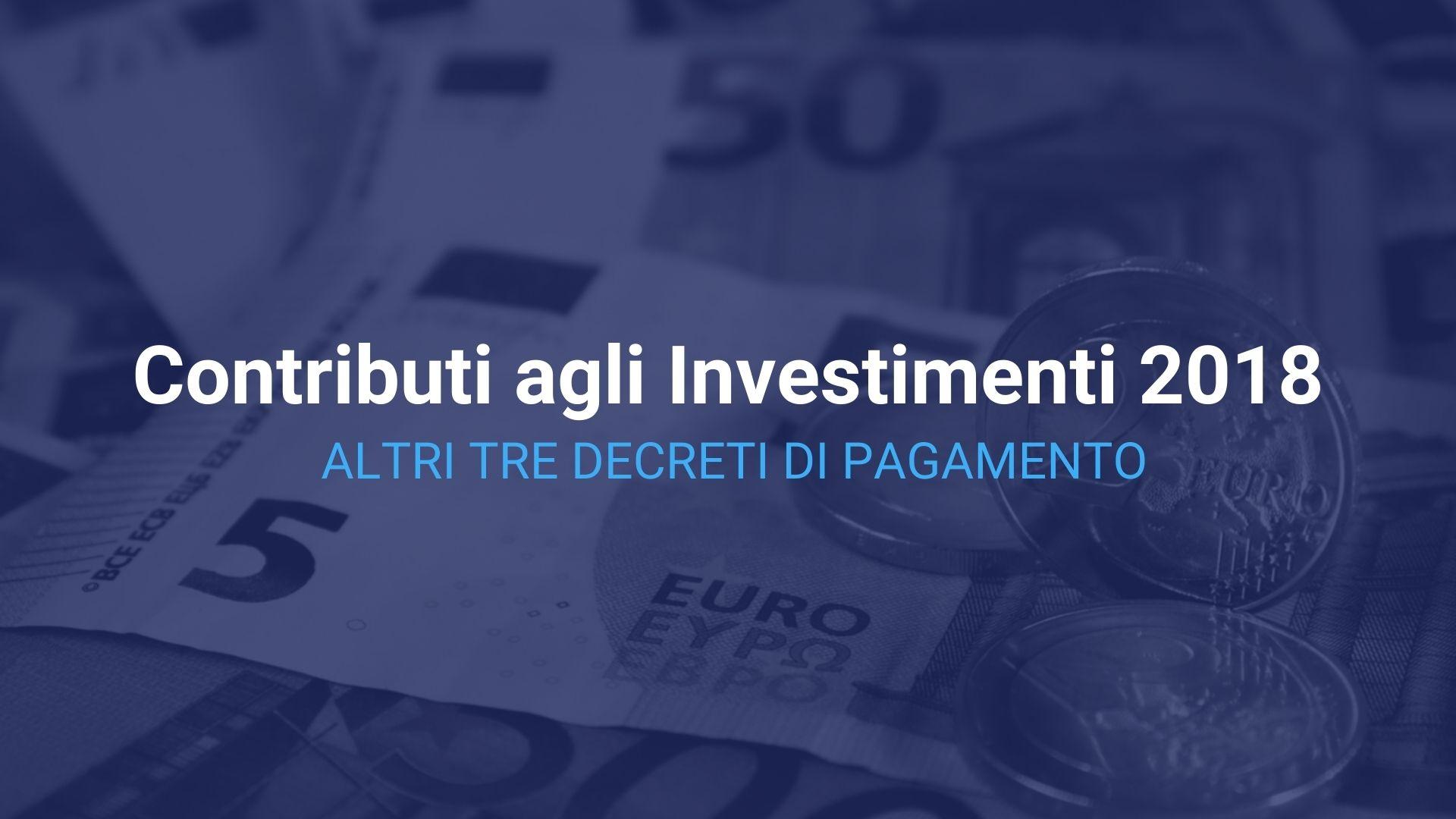 Investimenti 2018 Altri tre decreti di pagamento v2.